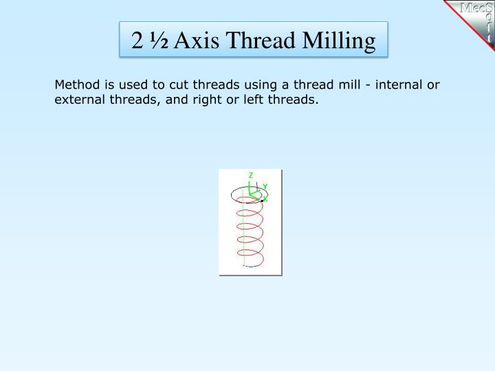 2 ½ Axis Thread Milling