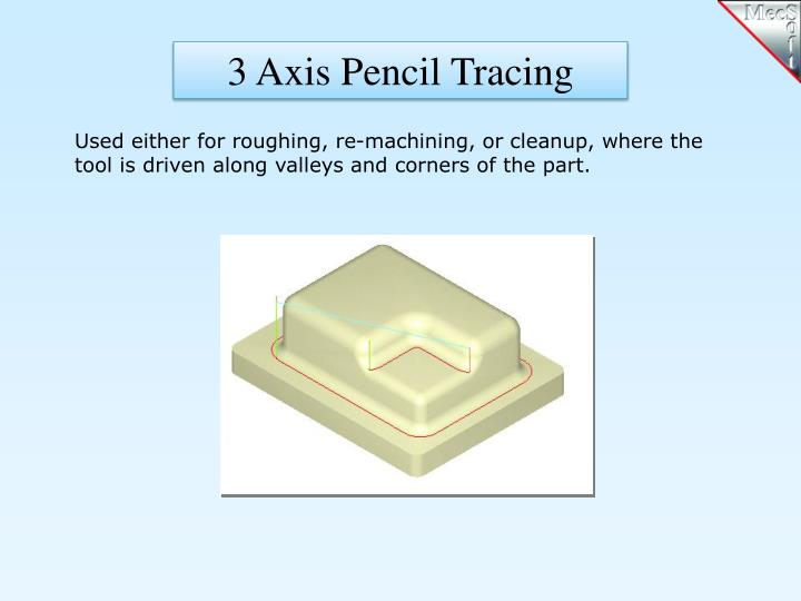 3 Axis Pencil Tracing