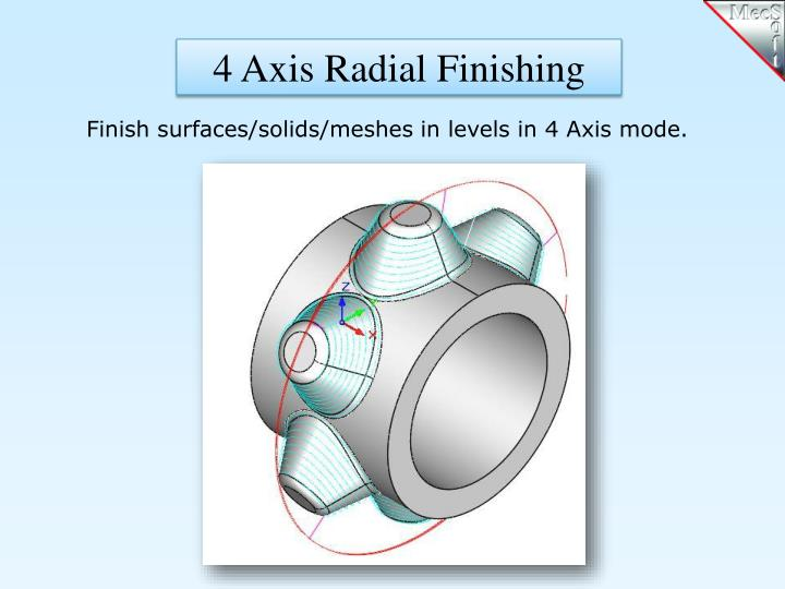 4 Axis Radial Finishing