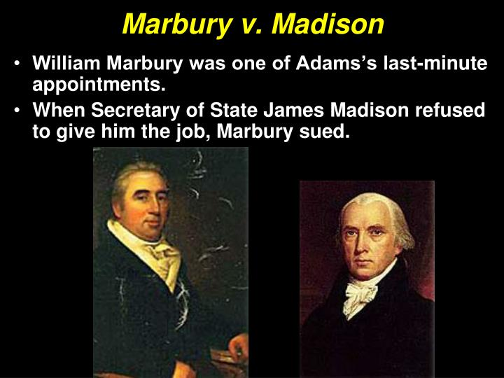 madbury vs madison At the end of president john adams' term, his secretary of state failed to deliver documents commissioning william marbury as justice of the peace in the district of columbia.