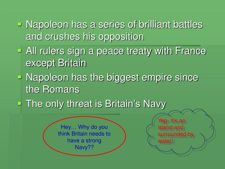 Napoleon has a series of brilliant battles and crushes his opposition