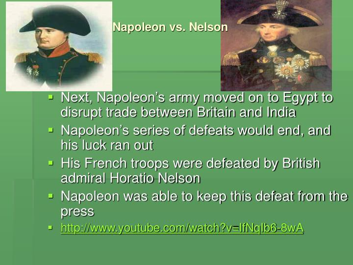 Next, Napoleon's army moved on to Egypt to disrupt trade between Britain and India