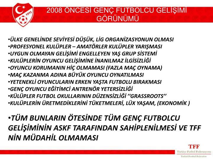 2008 ÖNCESİ GENÇ FUTBOLCU GELİŞİMİ