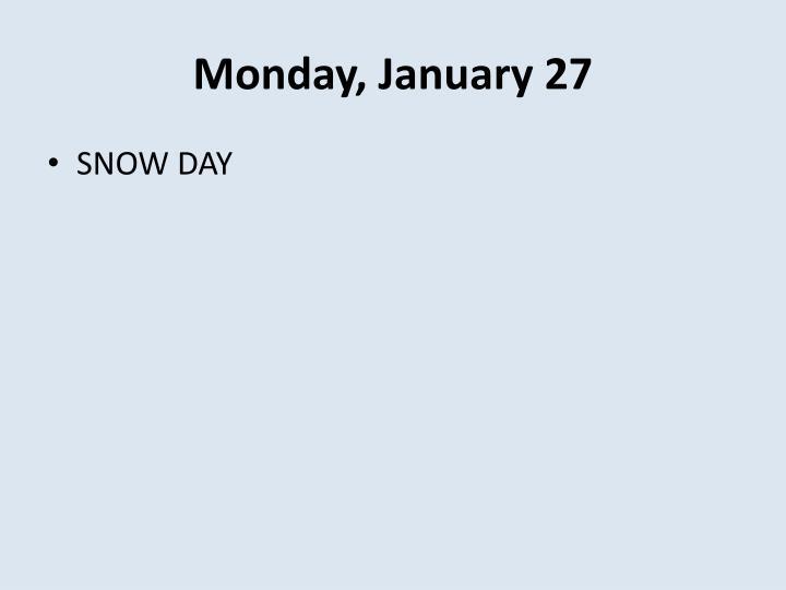 Monday, January 27