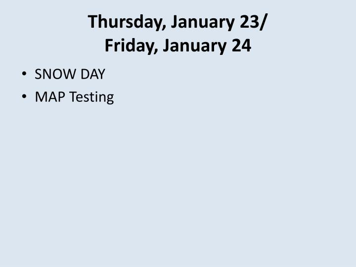 Thursday, January 23/