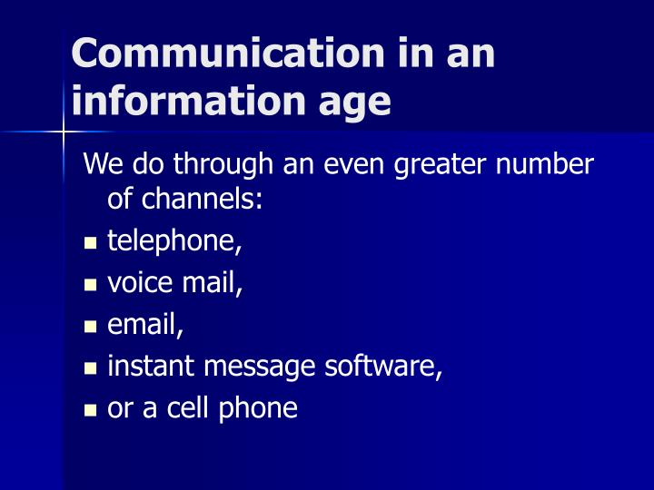 Communication in an information age