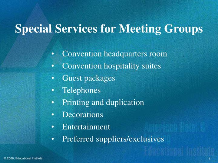 Special Services for Meeting Groups