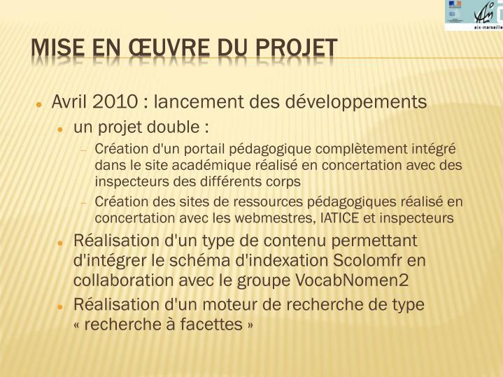 Avril 2010: lancement des développements