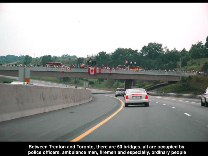 Between Trenton and Toronto, there are 50 bridges, all are occupied by