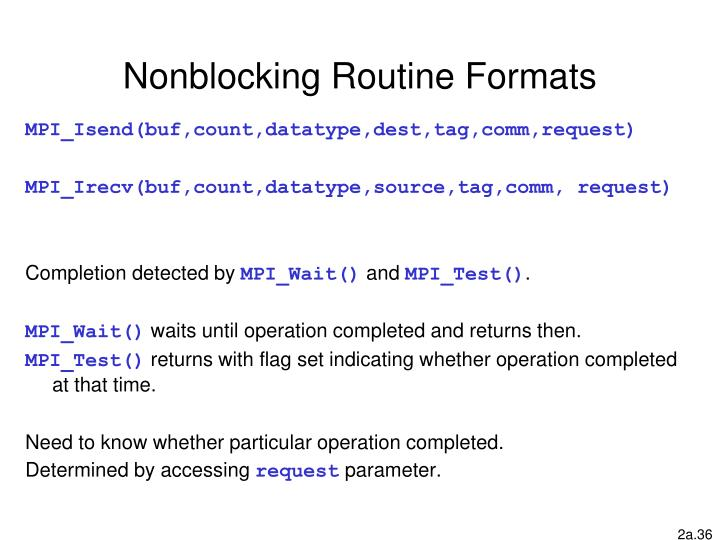 Nonblocking Routine Formats