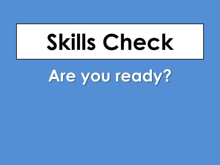 Skills Check