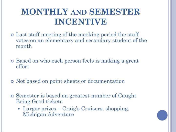 MONTHLY and SEMESTER INCENTIVE