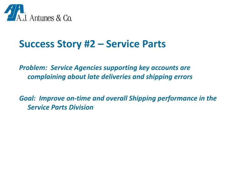Success Story #2 – Service Parts
