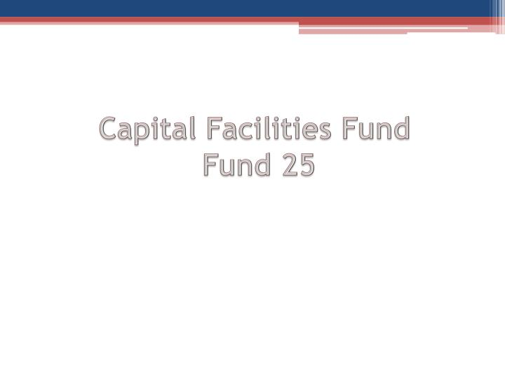 Capital Facilities Fund