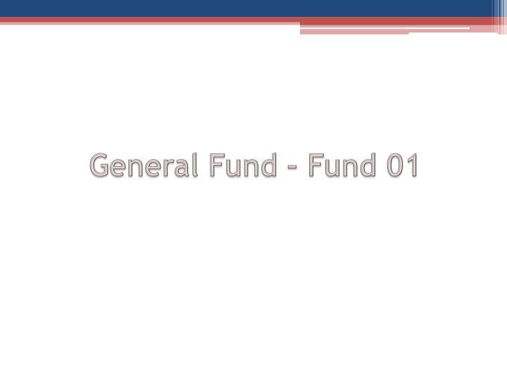 General Fund – Fund 01