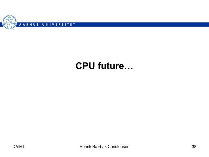 CPU future…