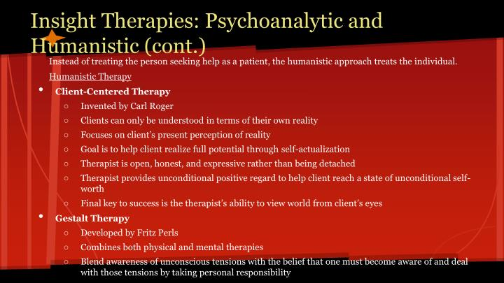 Insight Therapies: Psychoanalytic and Humanistic (cont.)