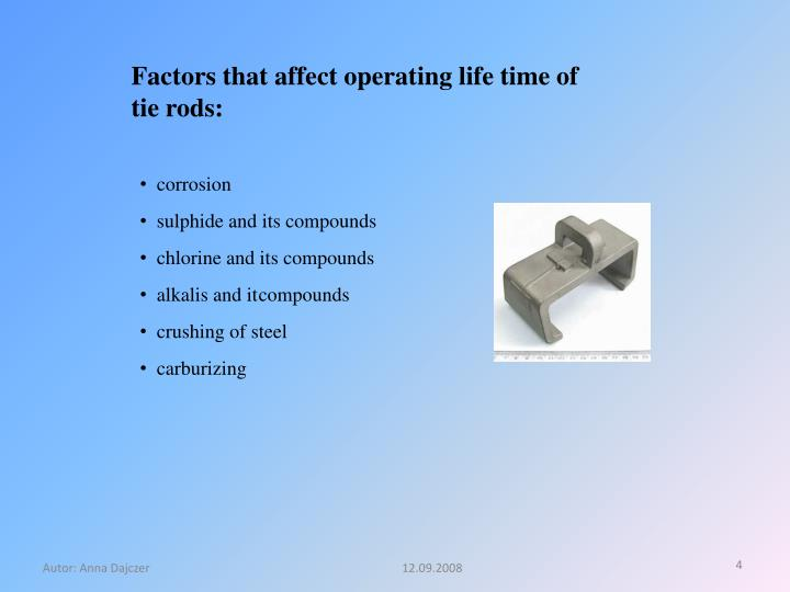 Factors that affect operating life time of tie rods: