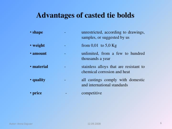 Advantages of casted tie bolds