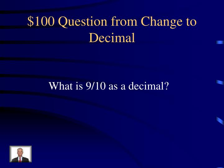 100 question from change to decimal