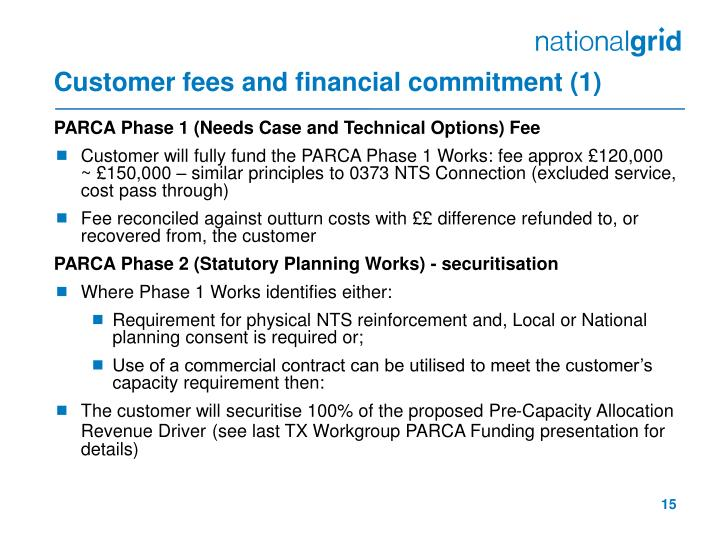 Customer fees and financial commitment (1)