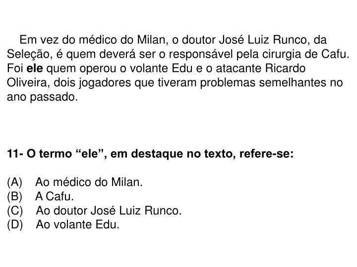 Em vez do médico do Milan, o doutor José Luiz Runco, da