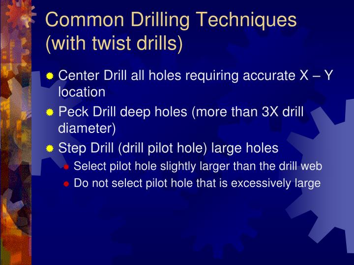 Common Drilling Techniques