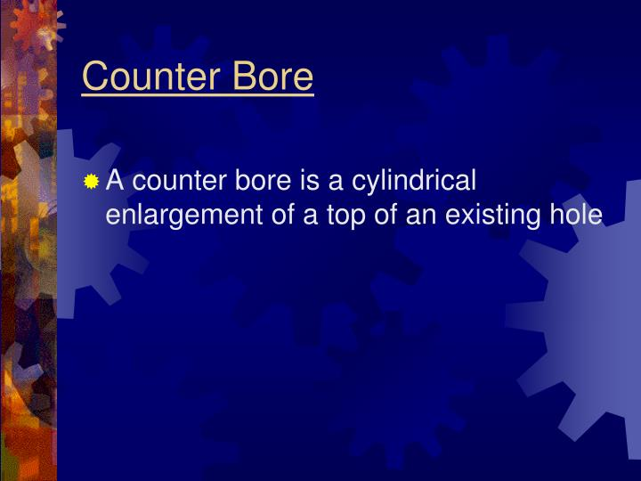 Counter Bore