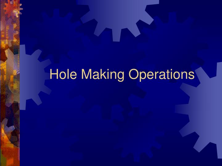 Hole Making Operations
