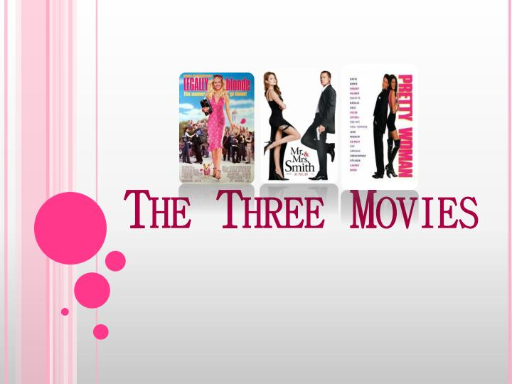 The Three Movies
