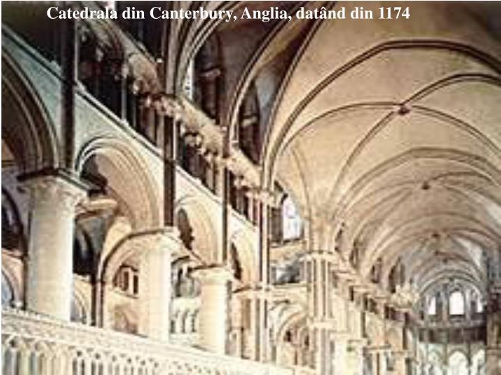 Catedrala din Canterbury, Anglia, datând din 1174