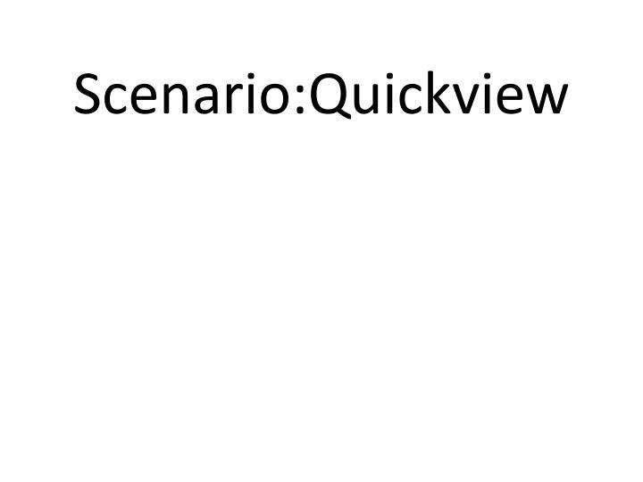 Scenario:Quickview
