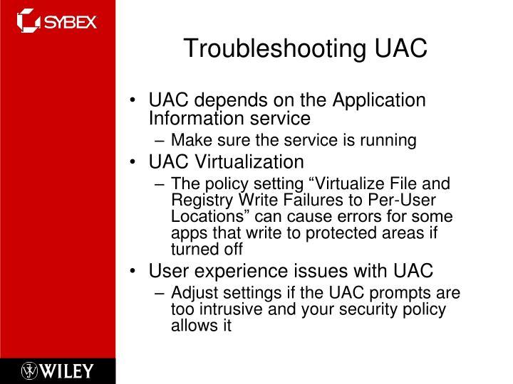 Troubleshooting UAC