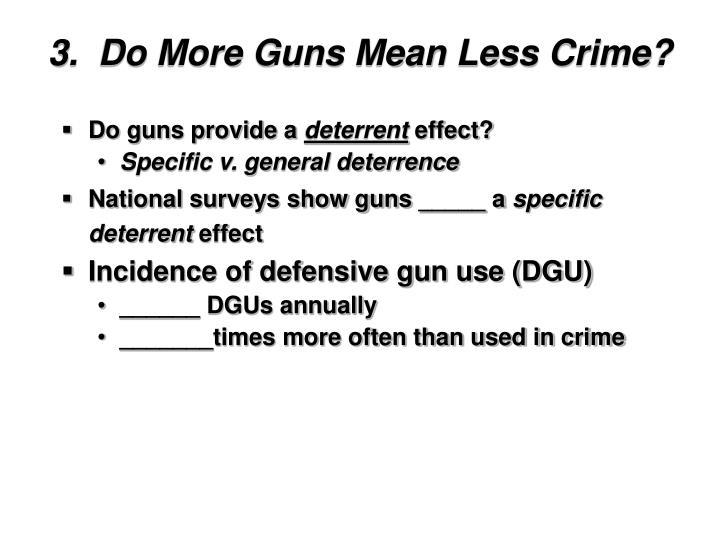3.  Do More Guns Mean Less Crime?