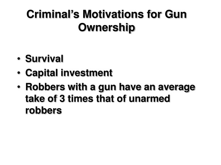 Criminal's Motivations for Gun Ownership