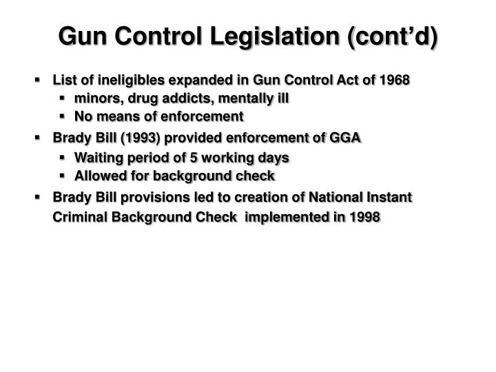 Gun Control Legislation (cont'd)