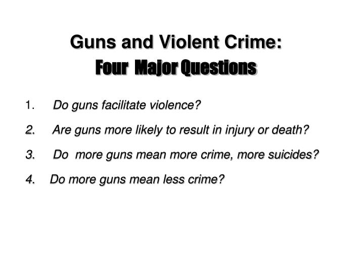 Guns and Violent Crime: