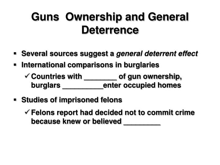 Guns  Ownership and General Deterrence