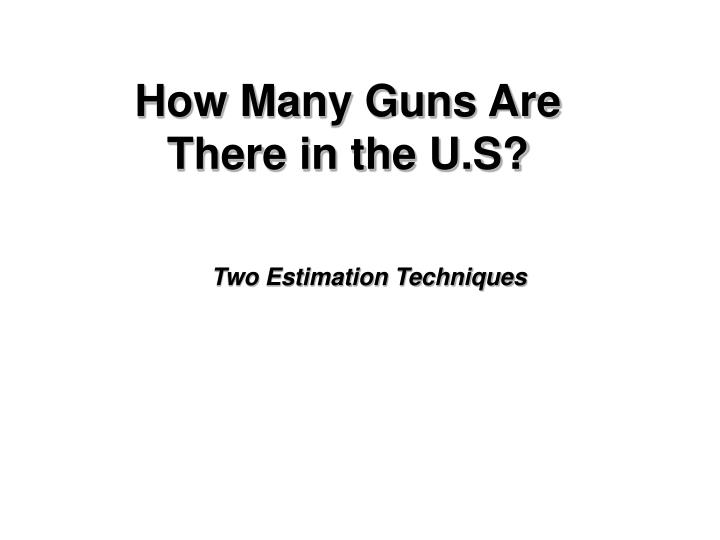How many guns are there in the u s