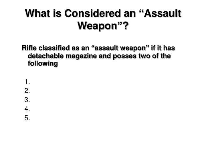 "What is Considered an ""Assault Weapon""?"