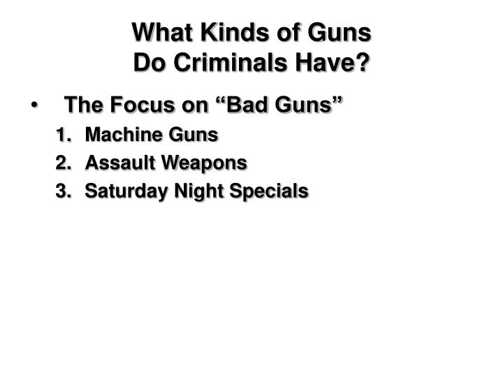 What Kinds of Guns