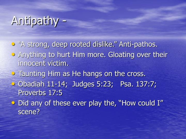 Antipathy -