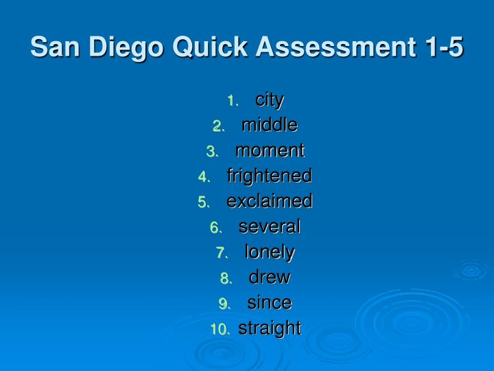San Diego Quick Assessment 1-5