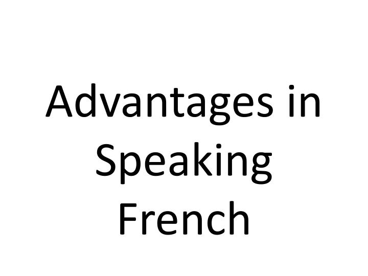 Advantages in speaking french