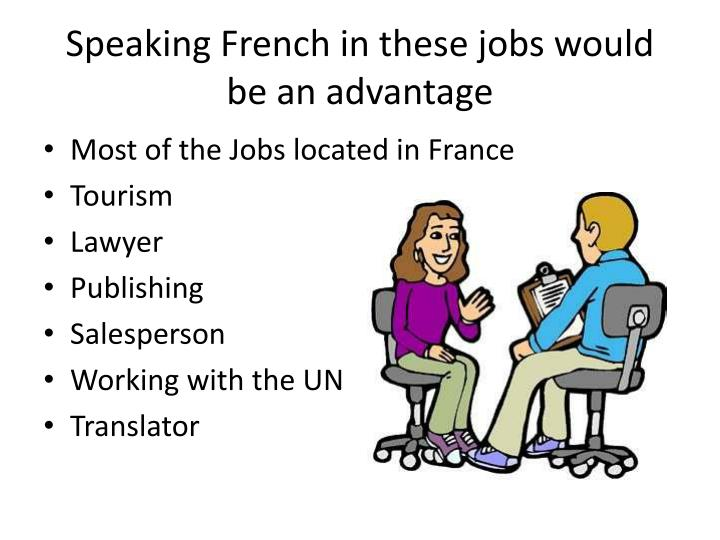 Speaking French in these jobs would be an advantage