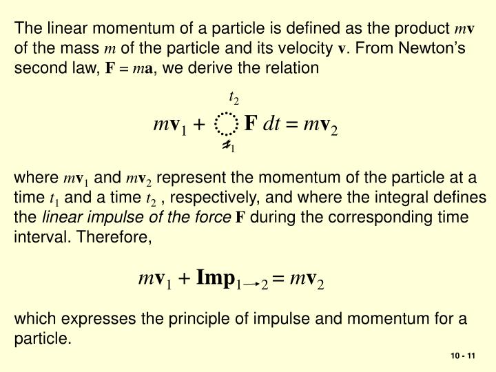 The linear momentum of a particle is defined as the product