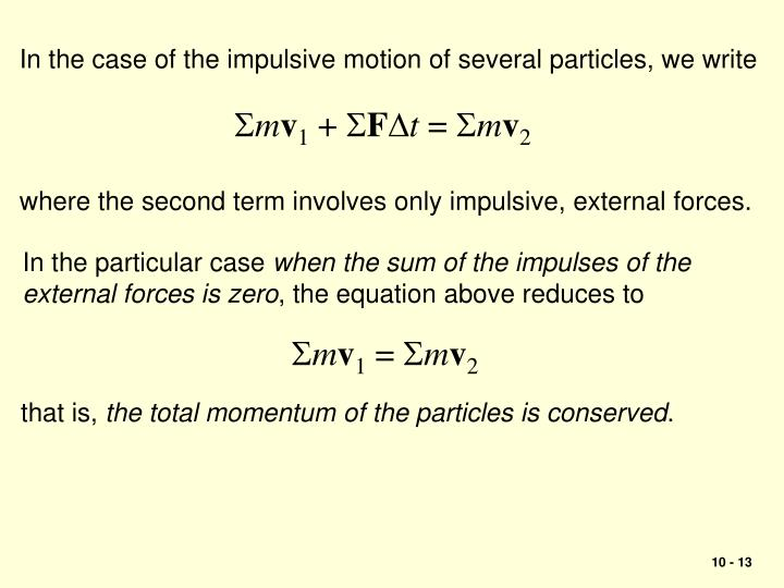In the case of the impulsive motion of several particles, we write