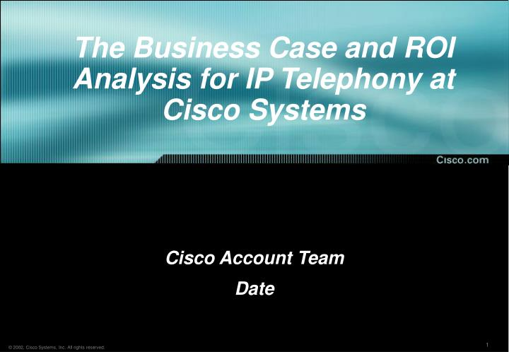 the business case and roi analysis for ip telephony at cisco systems