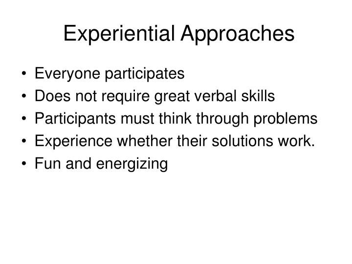 Experiential Approaches