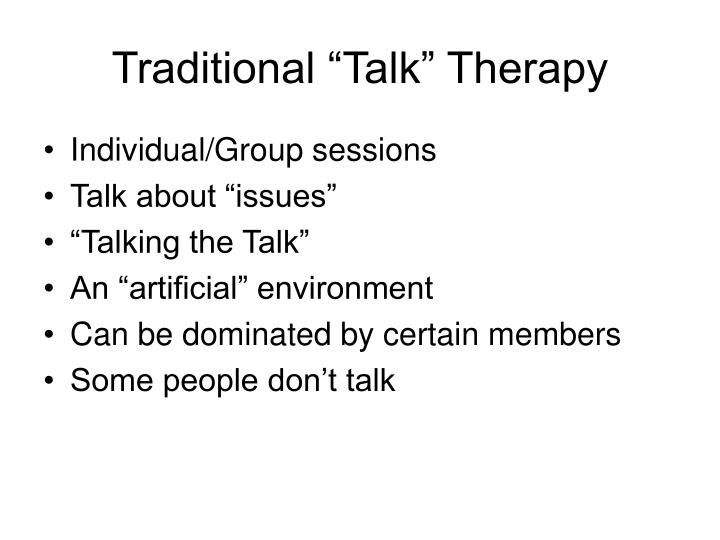 "Traditional ""Talk"" Therapy"